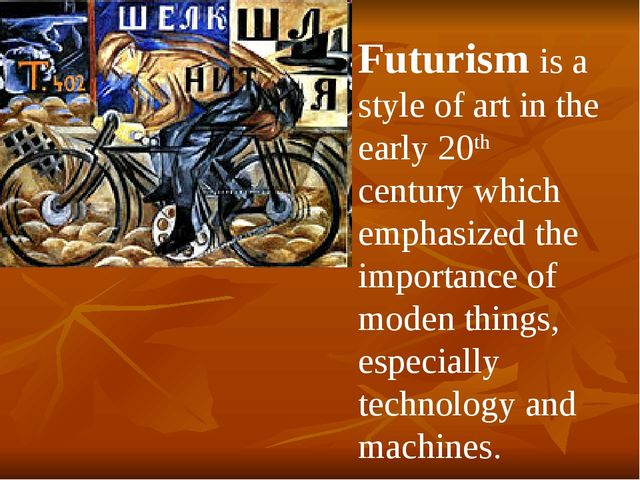 Futurism is a style of art in the early 20th century which emphasized the imp...