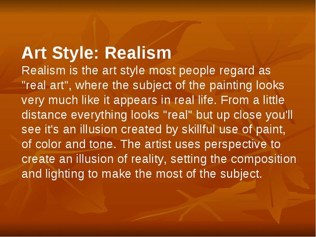 "Art Style: Realism Realism is the art style most people regard as ""real art"",..."