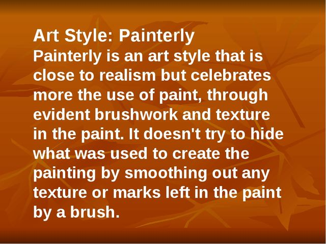 Art Style: Painterly Painterly is an art style that is close to realism but c...