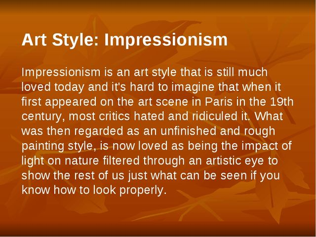Art Style: Impressionism Impressionism is an art style that is still much lov...