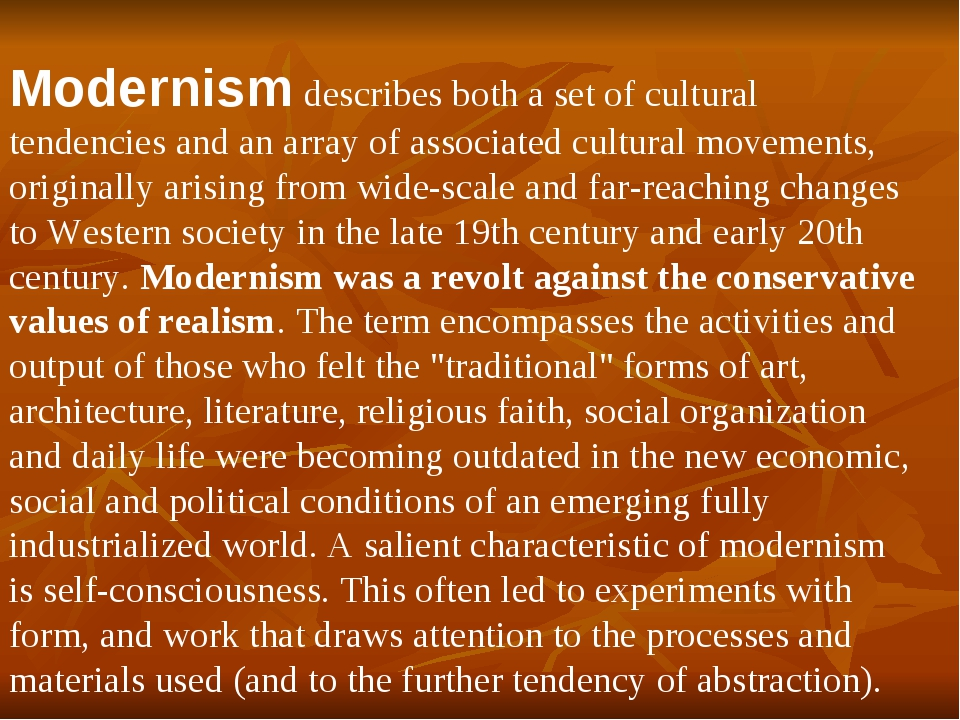 Modernism describes both a set of cultural tendencies and an array of associa...