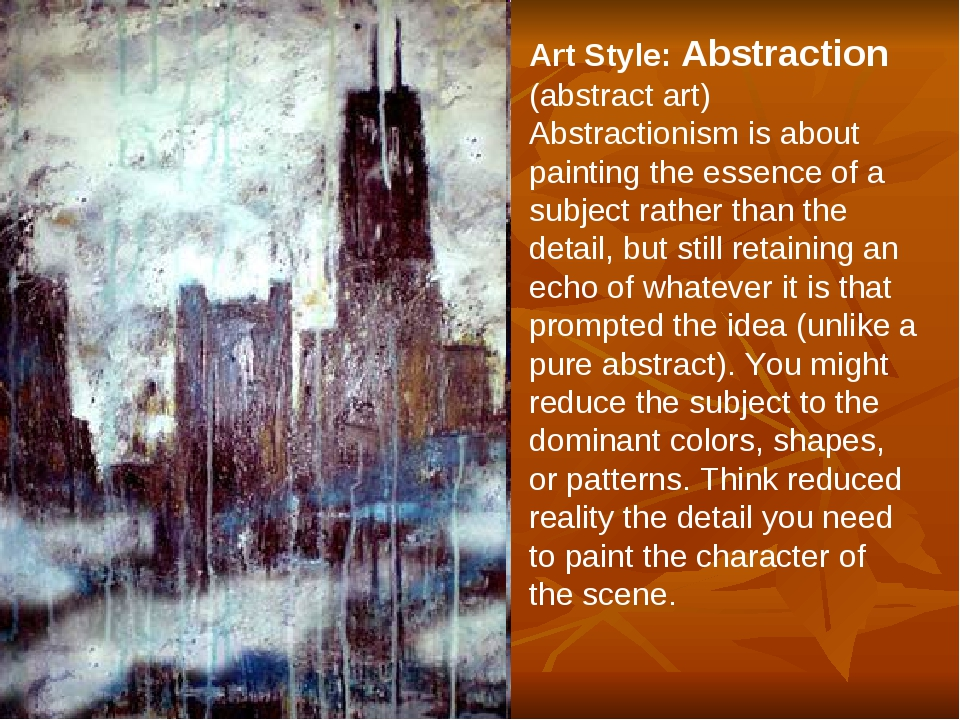 Art Style: Abstraction (abstract art) Abstractionism is about painting the es...