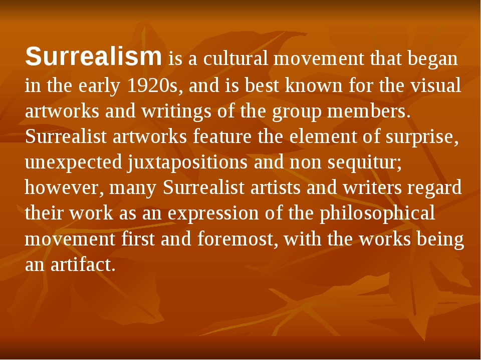 Surrealism is a cultural movement that began in the early 1920s, and is best...