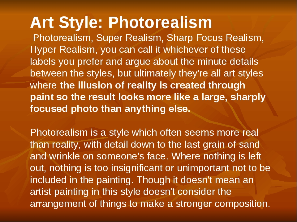 Art Style: Photorealism Photorealism, Super Realism, Sharp Focus Realism, Hyp...
