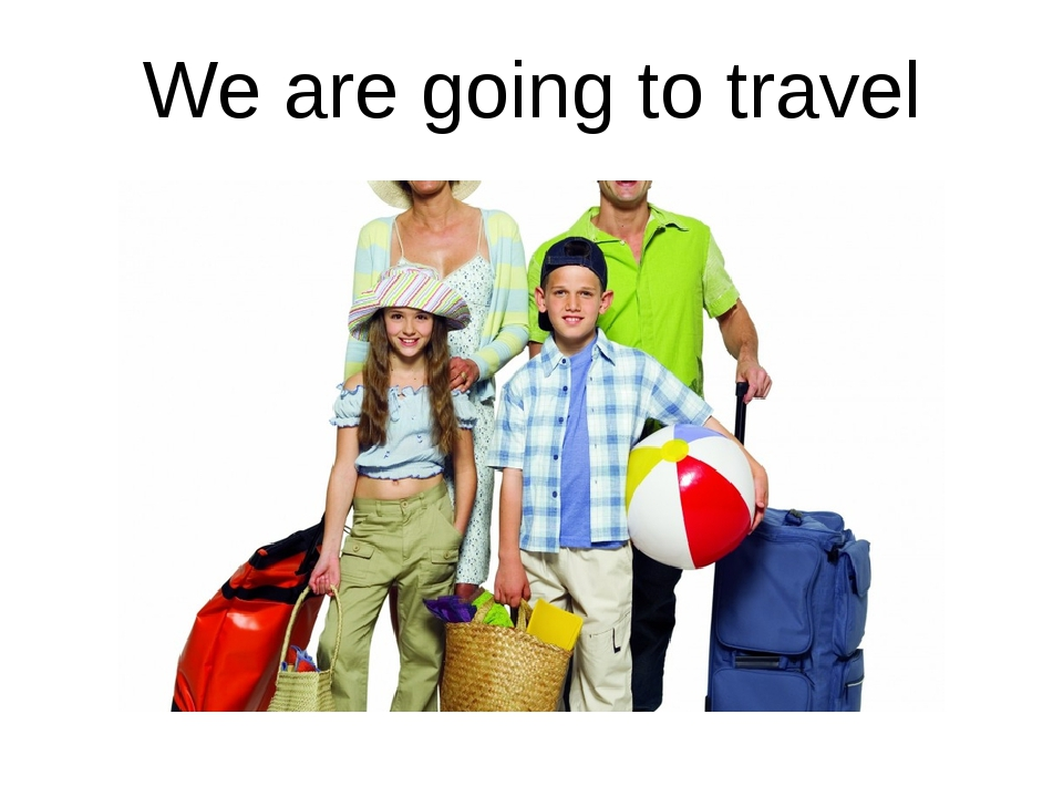We are going to travel