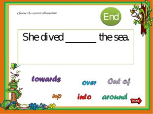 She dived ______ the sea. Choose the correct alternative 10 9 8 7 6 5 4 3 2 1