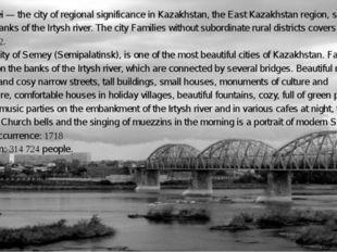 Semei — the city of regional significance in Kazakhstan, the East Kazakhstan