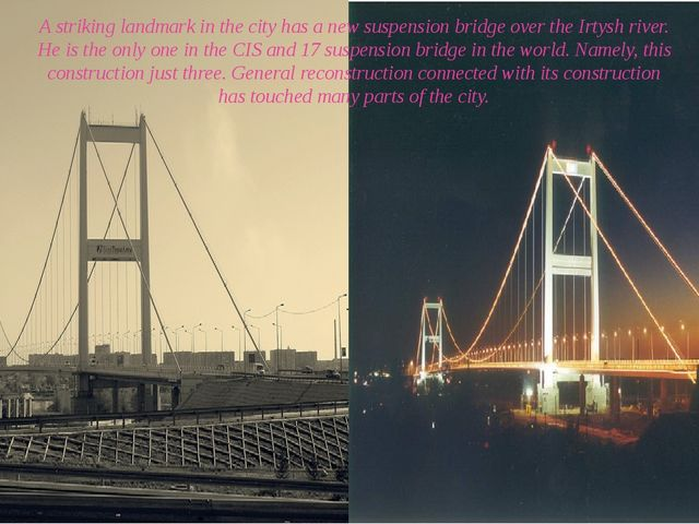 A striking landmark in the city has a new suspension bridge over the Irtysh r...