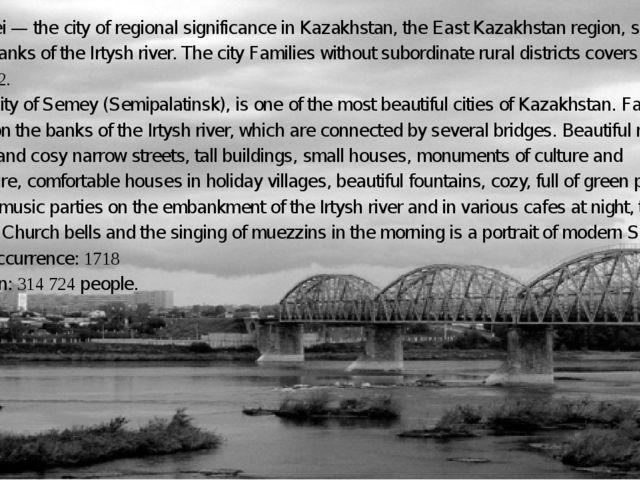 Semei — the city of regional significance in Kazakhstan, the East Kazakhstan...