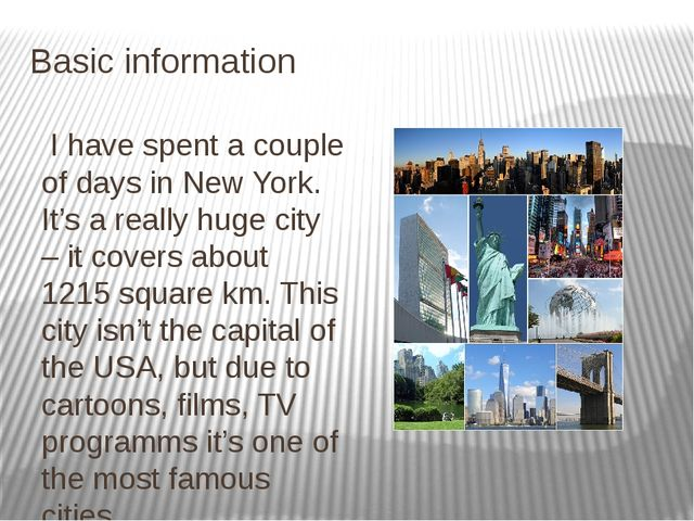 Basic information I have spent a couple of days in New York. It's a really hu...