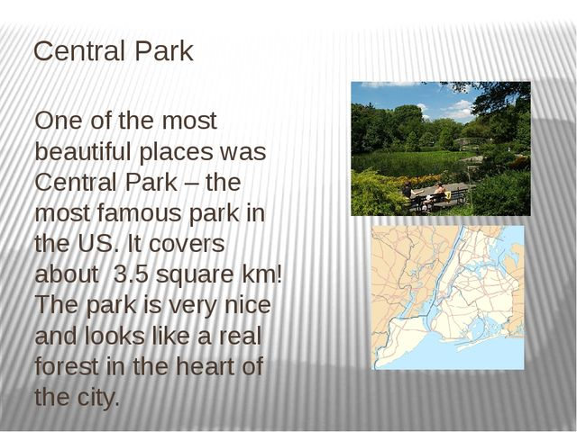 Central Park One of the most beautiful places was Central Park – the most fa...