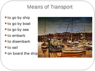Means of Transport to go by ship to go by boat to go by sea to embark to dise