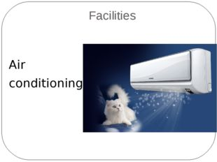 Facilities Air conditioning