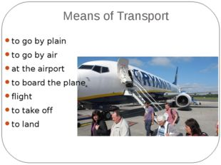Means of Transport to go by plain to go by air at the airport to board the pl