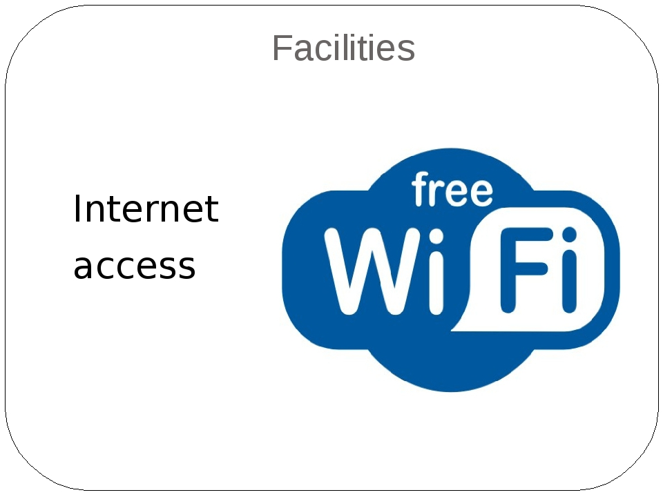 Facilities Internet access