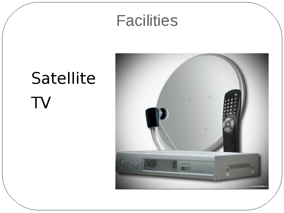 Facilities Satellite TV
