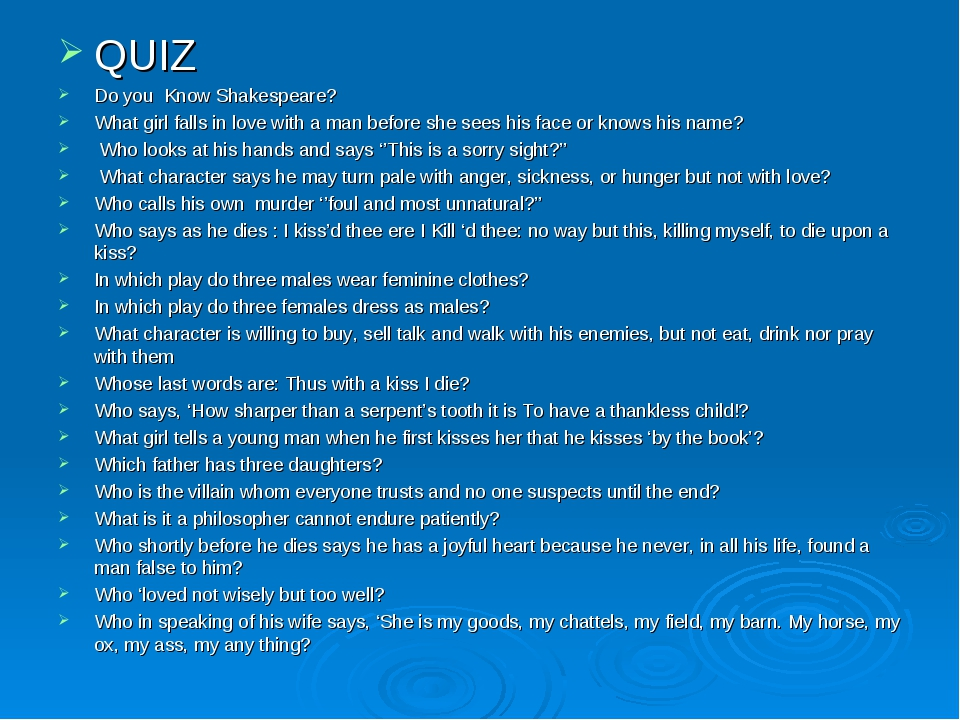 QUIZ Do you Know Shakespeare? What girl falls in love with a man before she s...