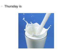 Thursday is