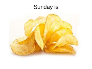 Sunday is