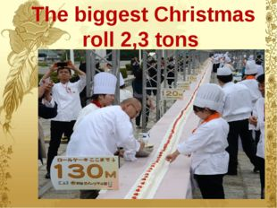 The biggest Christmas roll 2,3 tons