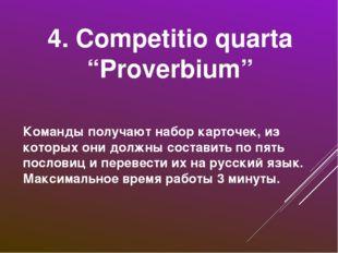"4. Competitio quarta ""Proverbium"" Команды получают набор карточек, из которых"