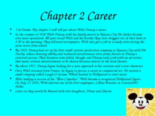 Chapter 2 Career I'm Dasha. My chapter 2 will tell you about Walt Disney's ca