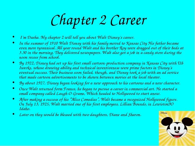 Chapter 2 Career I'm Dasha. My chapter 2 will tell you about Walt Disney's ca...