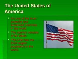 The United States of America It's one of the most powerful and advanced count