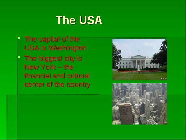 The USA The capital of the USA is Washington The biggest city is New York –...