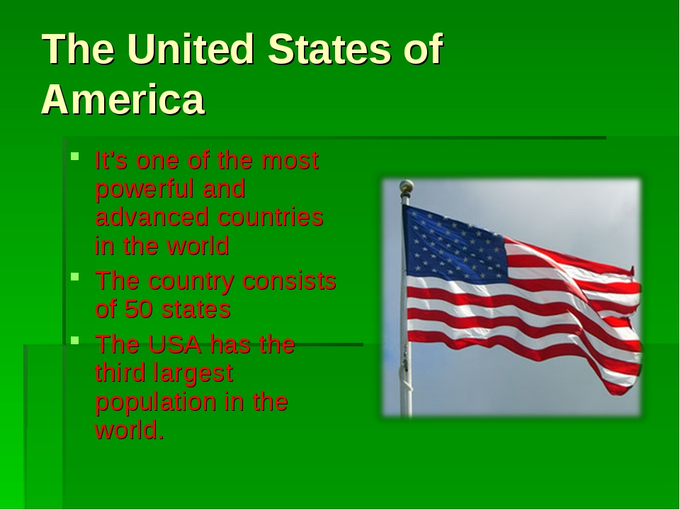 The United States of America It's one of the most powerful and advanced count...