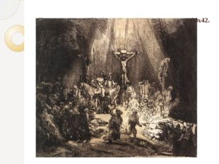 Три распятия, 1653. Сухая игла, резец, пергамент, 38х42. Музей Метрополитен,