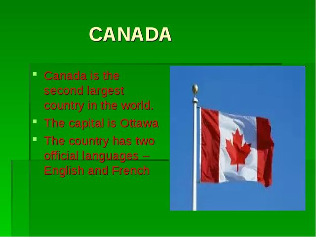 CANADA Canada is the second largest country in the world. The capital is Ott...
