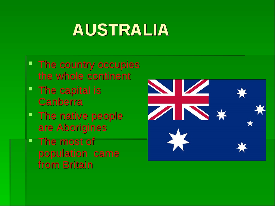 AUSTRALIA The country occupies the whole continent The capital is Canberra T...