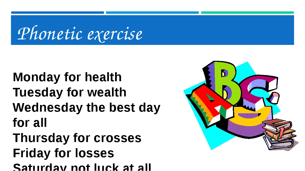 Phonetic exercise Monday for health Tuesday for wealth Wednesday the best day...