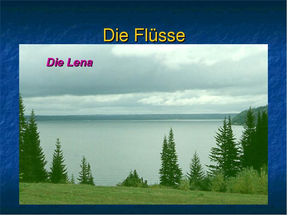 Die Flüsse Die Lena