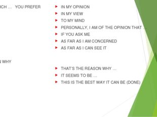 SAY WHICH … YOU PREFER EXPLAIN WHY IN MY OPINION IN MY VIEW TO MY MIND PERSON