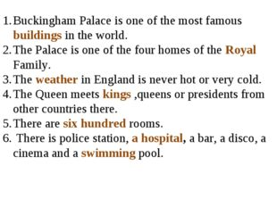 Buckingham Palace is one of the most famous buildings in the world. The Palac