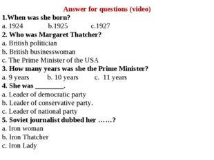 Answer for questions (video) 1.When was she born? a. 1924 b.1925 c.1927 2. Wh