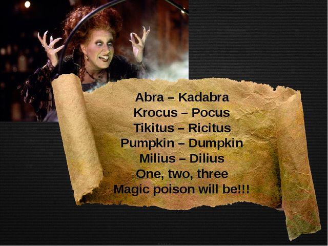 Abra – Kadabra Krocus – Pocus Tikitus – Ricitus Pumpkin – Dumpkin Milius – D...