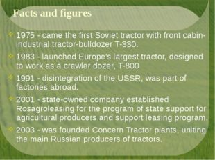 Facts and figures 1975 - came the first Soviet tractor with front cabin-indus