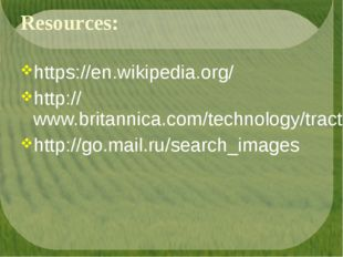 Resources: https://en.wikipedia.org/ http://www.britannica.com/technology/tra