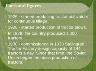 Facts and figures 1926 - started producing tractor cultivators for continuous