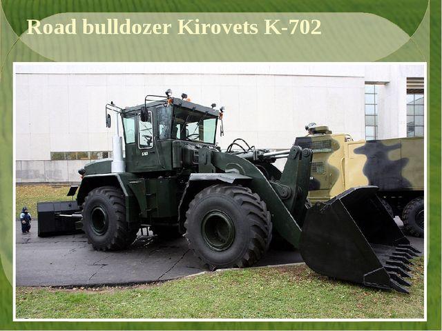 Road bulldozer Kirovets K-702