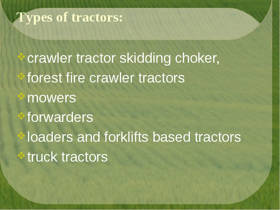 Types of tractors: crawler tractor skidding choker, forest fire crawler tract...