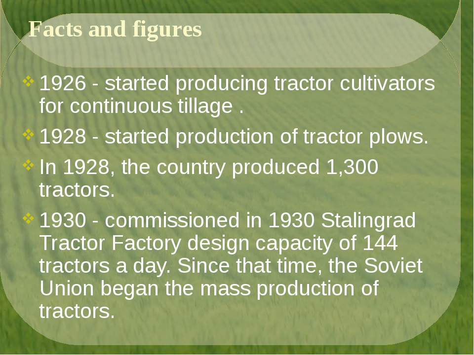Facts and figures 1926 - started producing tractor cultivators for continuous...