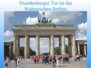 Brandenburger Tor ist das Wahrzeichen Berlins