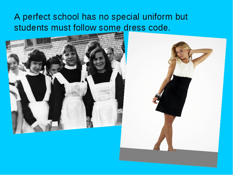 A perfect school has no special uniform but students must follow some dress c...