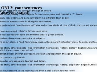 Choose ONLY your sentences (True/False/Not stated) 1. Most children start pri