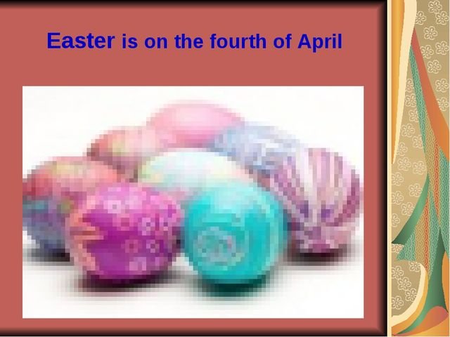 Easter is on the fourth of April