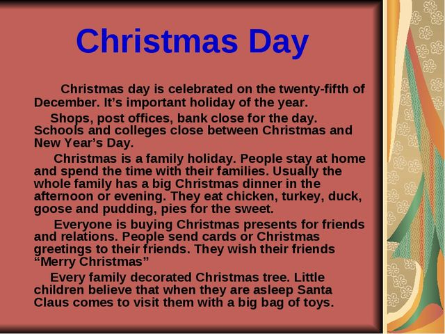 Christmas Day Christmas day is celebrated on the twenty-fifth of December. It...